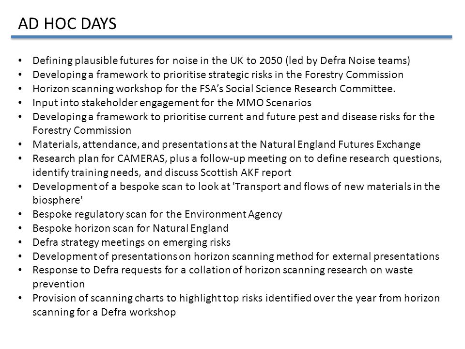 Defining plausible futures for noise in the UK to 2050 (led by Defra Noise teams) Developing a framework to prioritise strategic risks in the Forestry