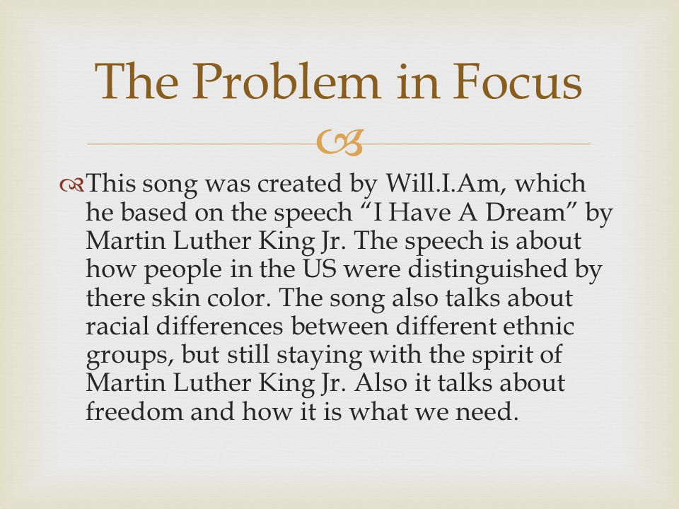   This song was created by Will.I.Am, which he based on the speech I Have A Dream by Martin Luther King Jr.