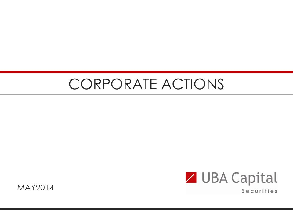 CORPORATE ACTIONS MAY2014