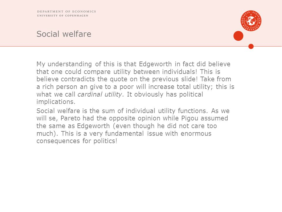Social welfare My understanding of this is that Edgeworth in fact did believe that one could compare utility between individuals.