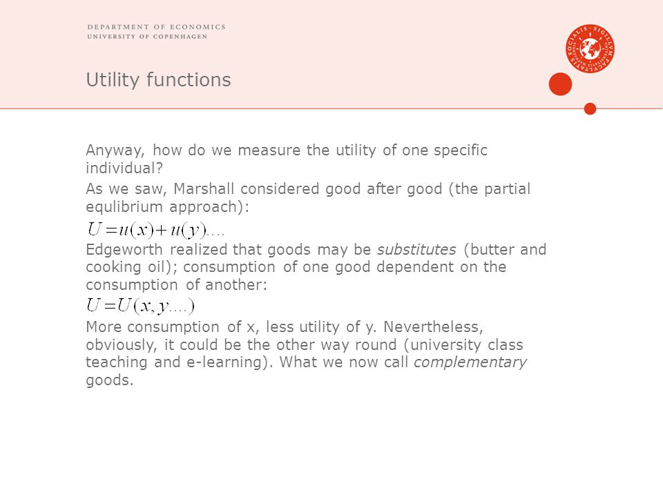 Utility functions Anyway, how do we measure the utility of one specific individual.