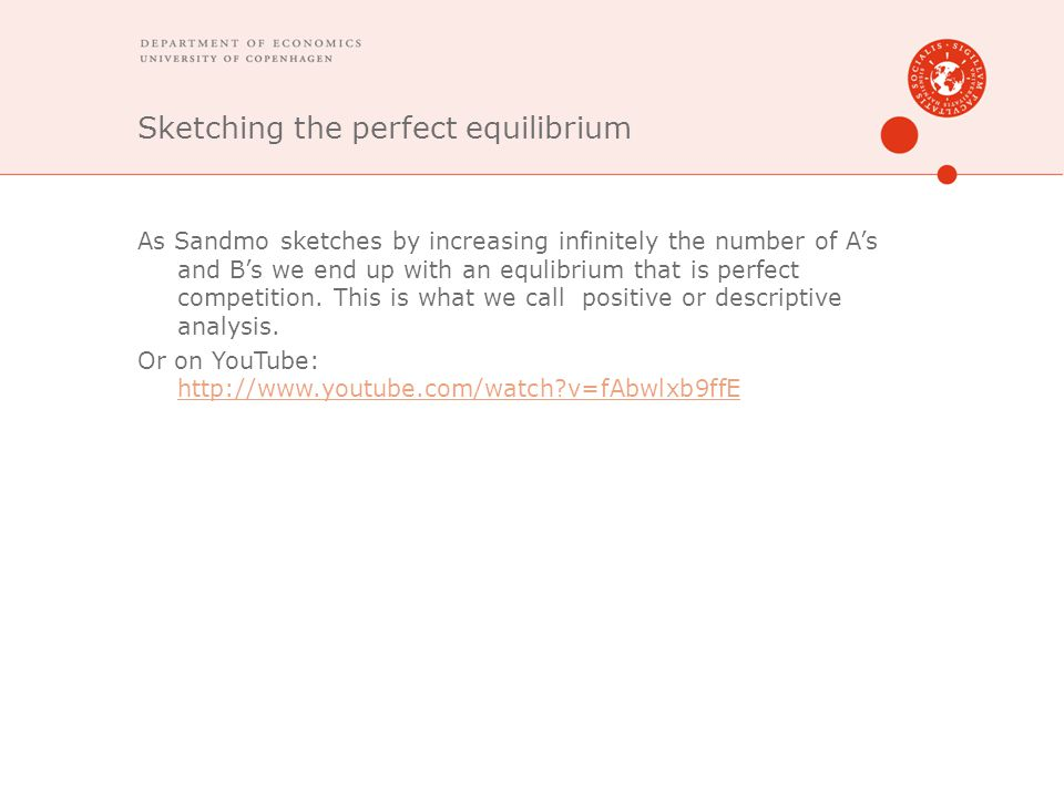 Sketching the perfect equilibrium As Sandmo sketches by increasing infinitely the number of A's and B's we end up with an equlibrium that is perfect competition.