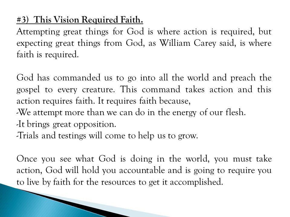#3) This Vision Required Faith.
