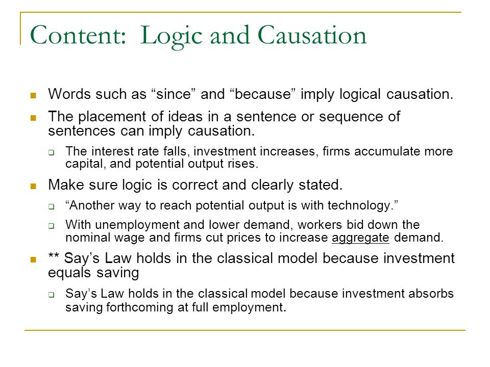 Content: Logic and Causation Words such as since and because imply logical causation.