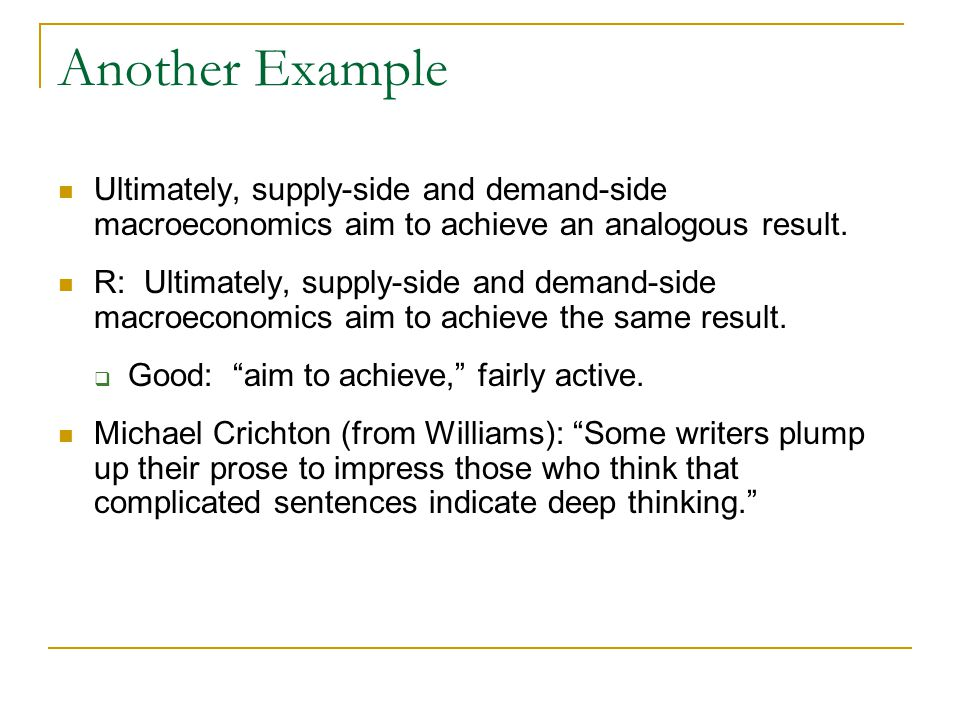 Another Example Ultimately, supply-side and demand-side macroeconomics aim to achieve an analogous result.