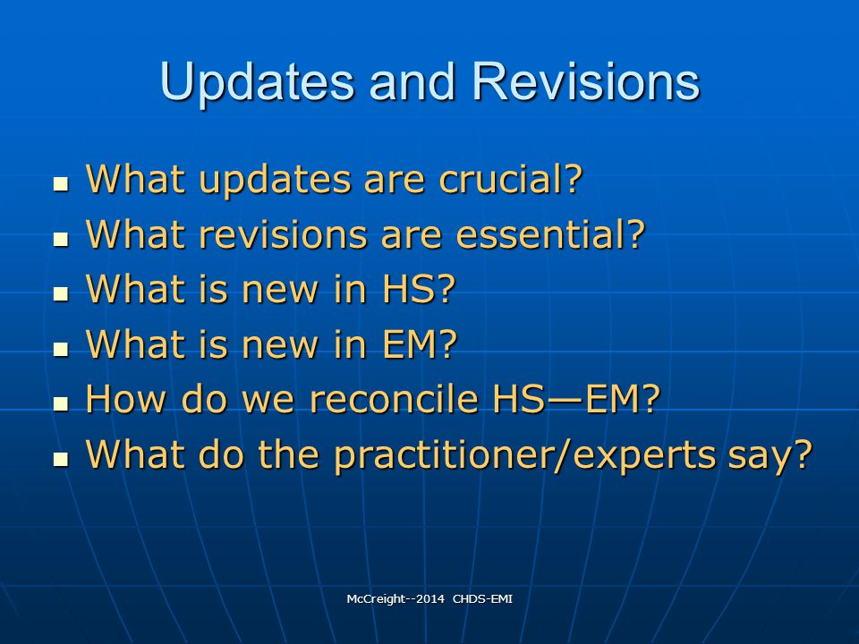 McCreight--2014 CHDS-EMI Updates and Revisions What updates are crucial.