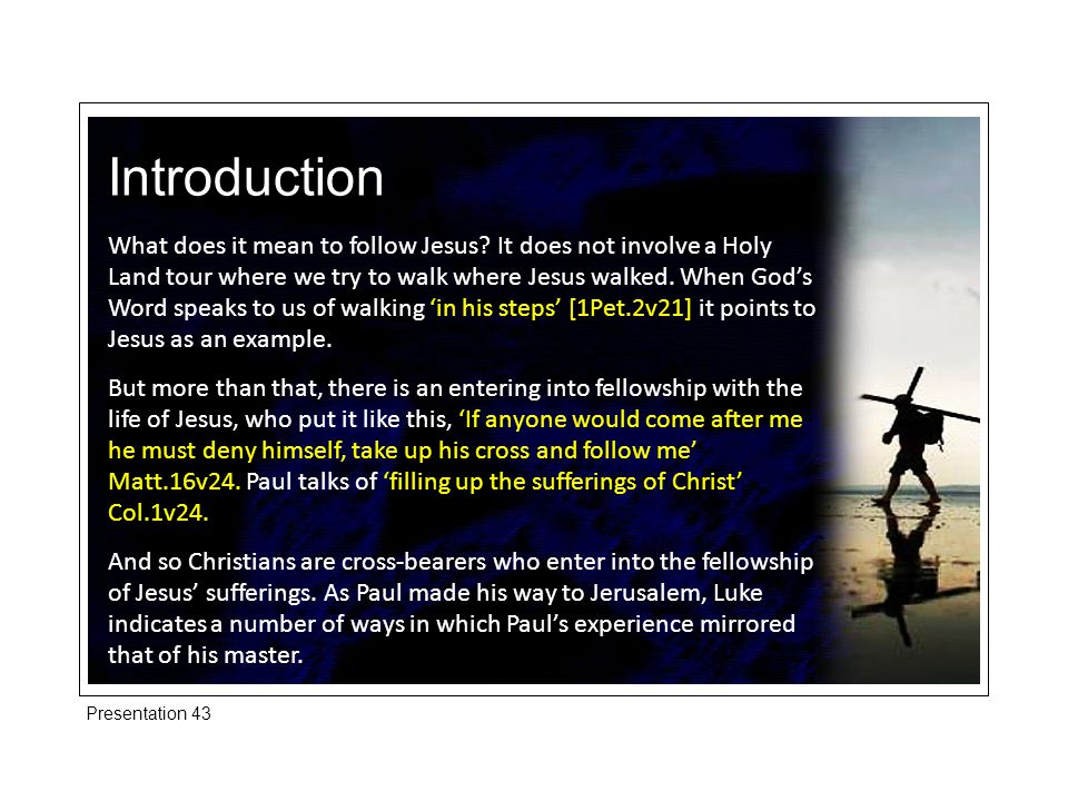 Introduction What does it mean to follow Jesus.