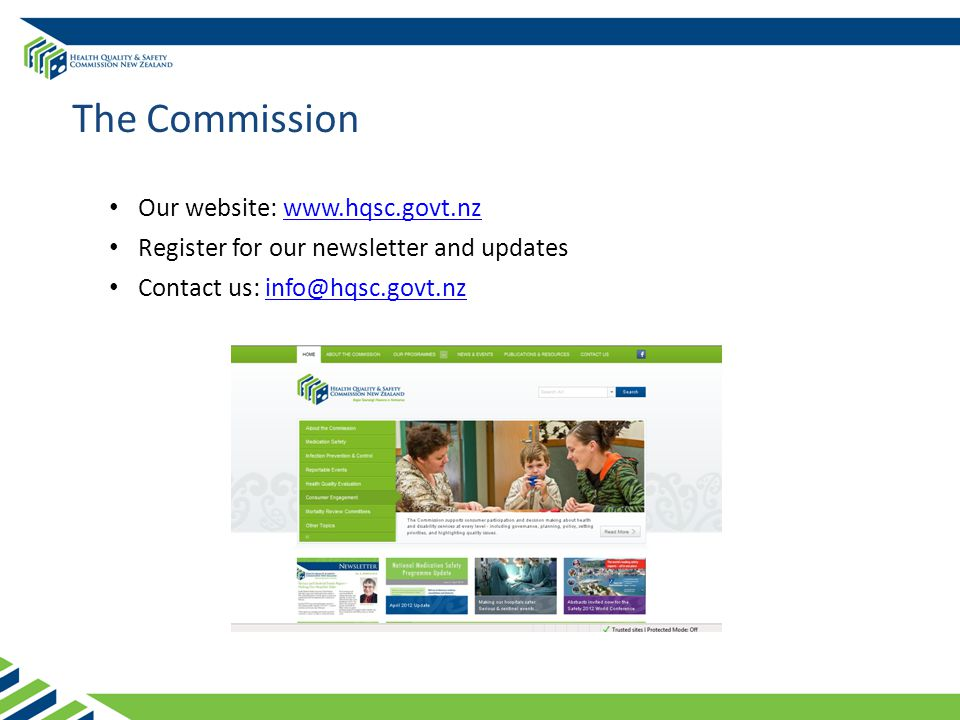 Our website: www.hqsc.govt.nzwww.hqsc.govt.nz Register for our newsletter and updates Contact us: info@hqsc.govt.nzinfo@hqsc.govt.nz The Commission