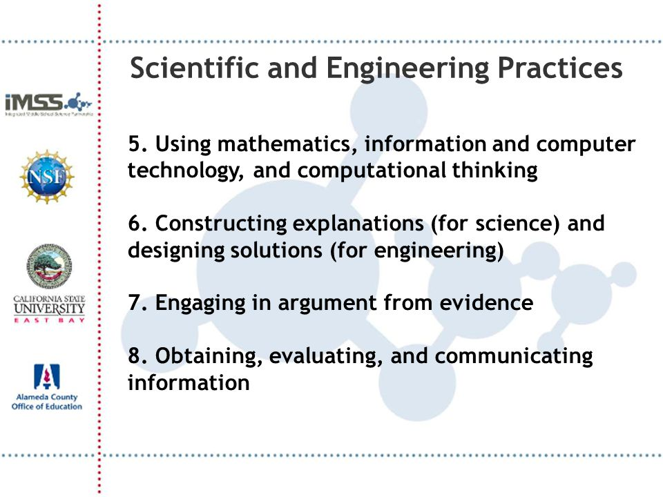 Scientific and Engineering Practices 5. Using mathematics, information and computer technology, and computational thinking 6. Constructing explanation