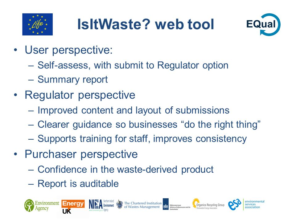 IsItWaste? web tool User perspective: –Self-assess, with submit to Regulator option –Summary report Regulator perspective –Improved content and layout