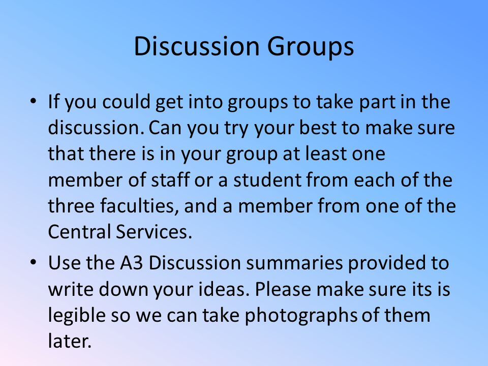 Discussion Groups If you could get into groups to take part in the discussion.