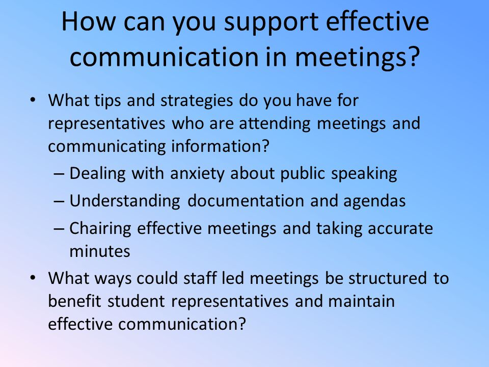 How can you support effective communication in meetings.