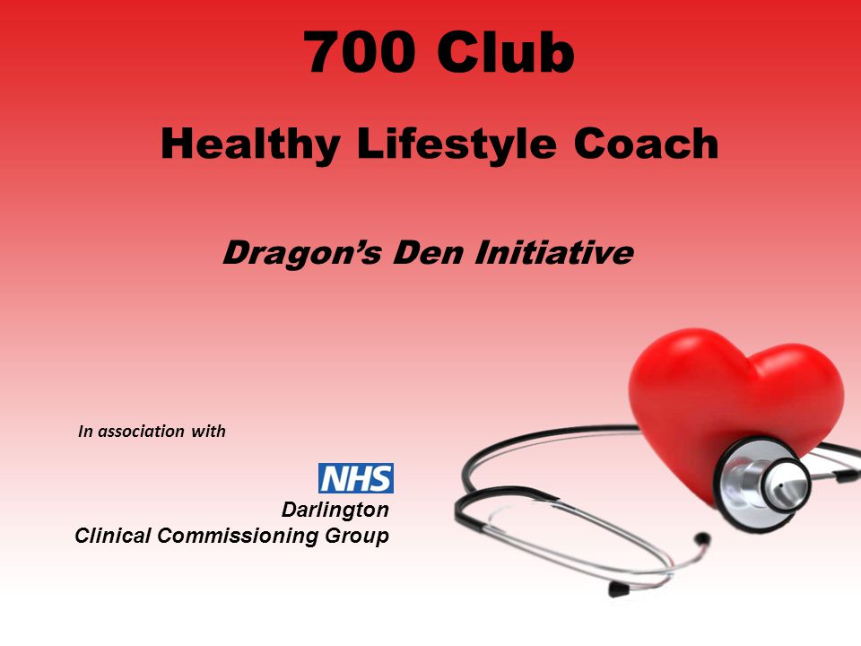 Healthy Lifestyle Coach Dragon's Den Initiative Darlington Clinical Commissioning Group In association with 700 Club