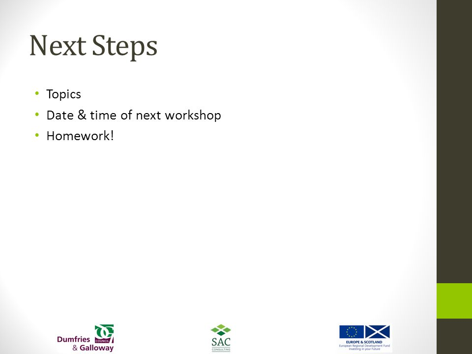 Next Steps Topics Date & time of next workshop Homework!
