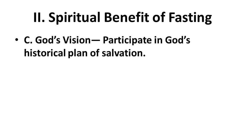 II. Spiritual Benefit of Fasting C.