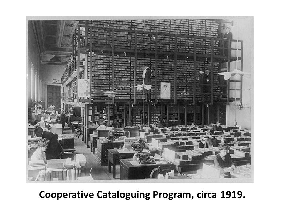 Cooperative Cataloguing Program, circa 1919.