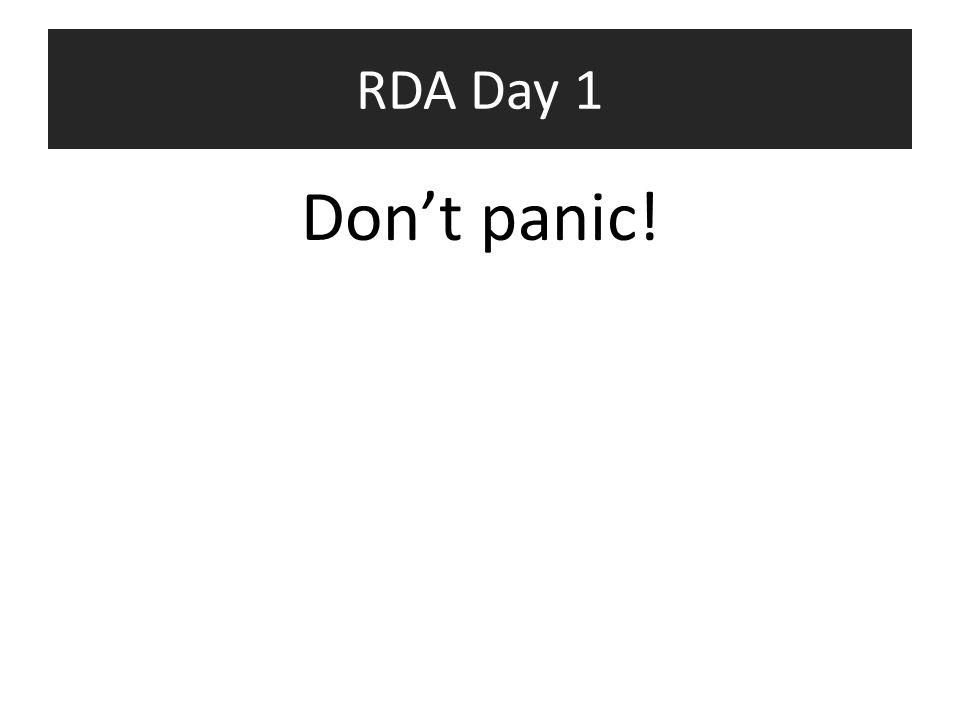 RDA Day 1 Don't panic!