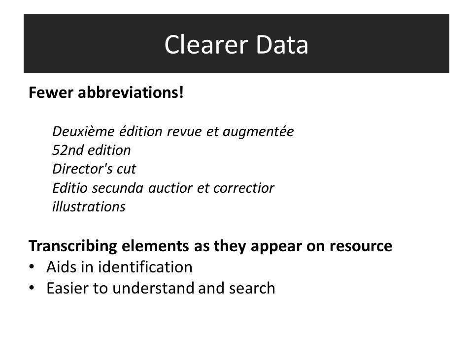Clearer Data Fewer abbreviations.