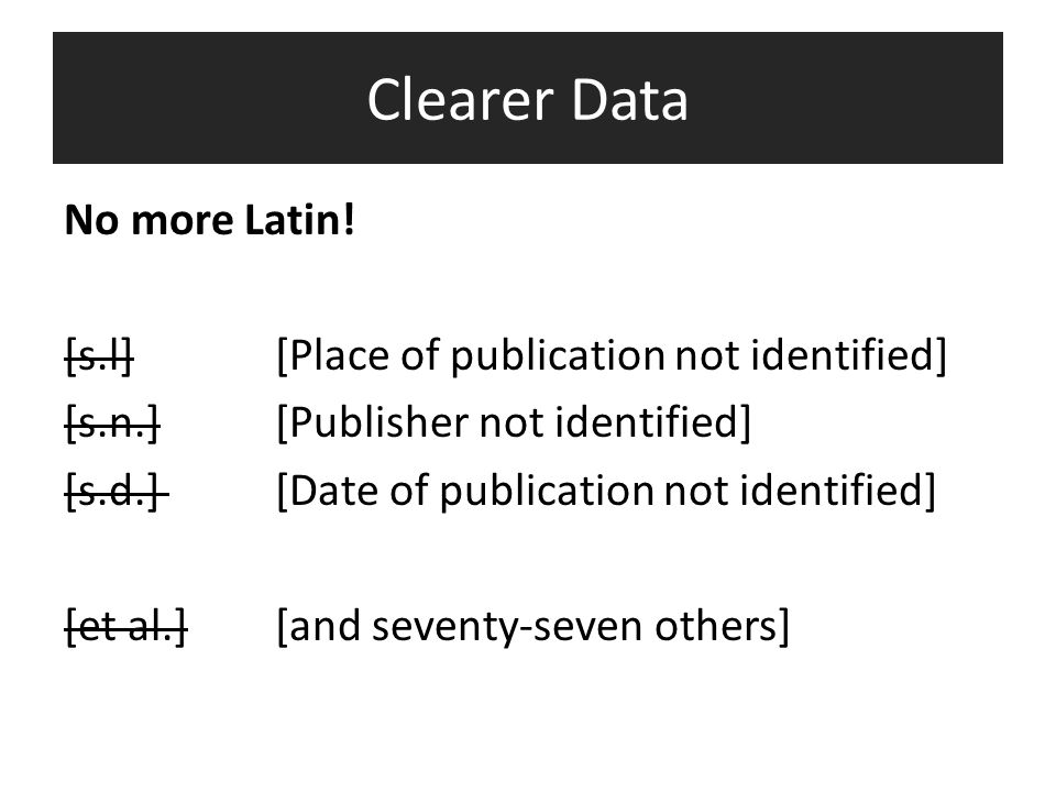 Clearer Data No more Latin! [s.l][Place of publication not identified] [s.n.][Publisher not identified] [s.d.][Date of publication not identified] [et