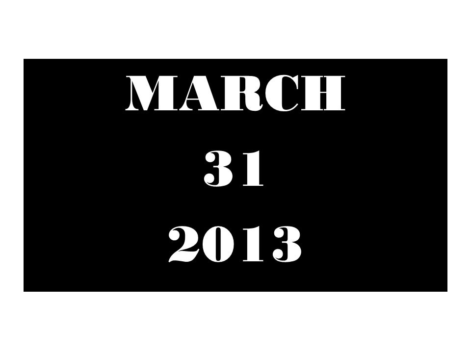 DAY 1 MARCH 31 2013