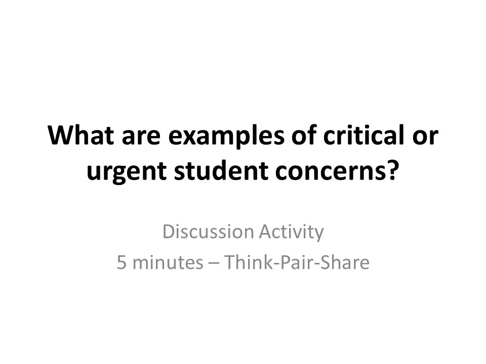 What are examples of critical or urgent student concerns.