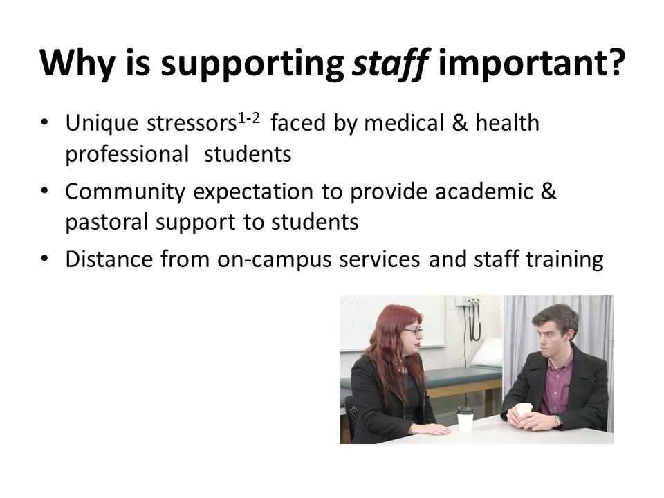 Why is supporting staff important.