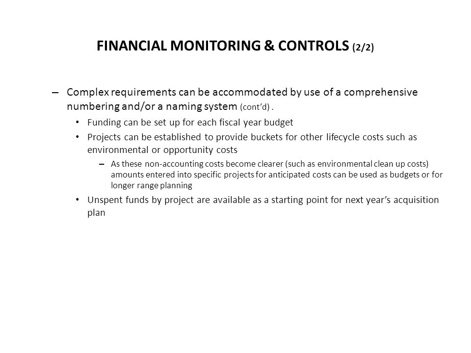 FINANCIAL MONITORING & CONTROLS (2/2) – Complex requirements can be accommodated by use of a comprehensive numbering and/or a naming system (cont'd).