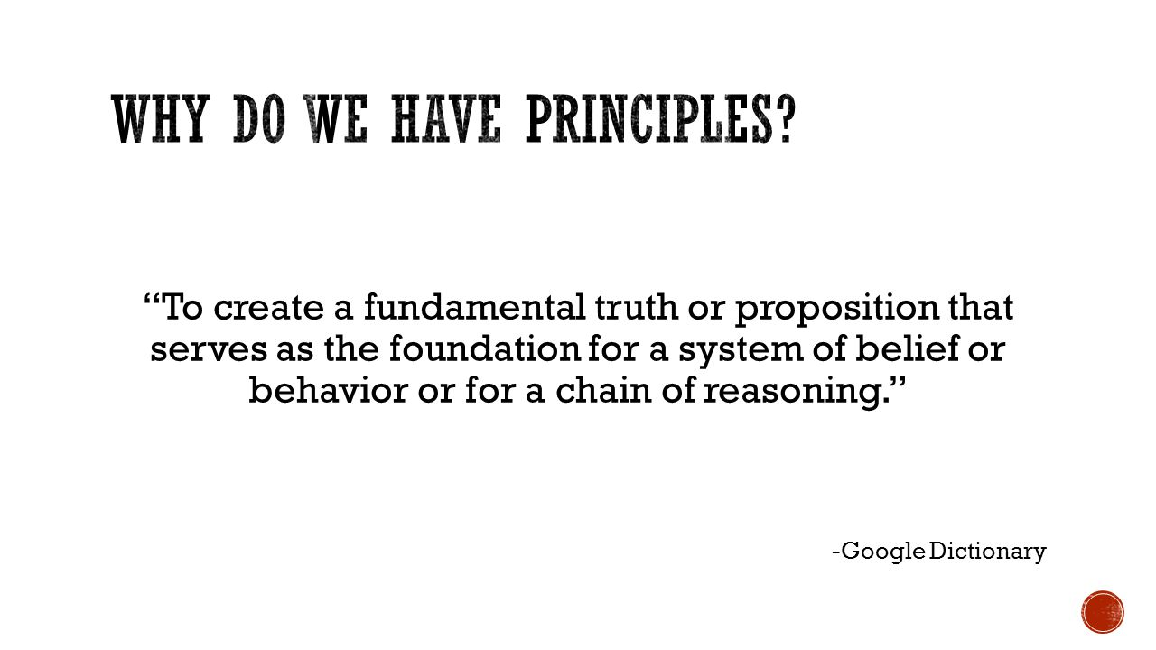 To create a fundamental truth or proposition that serves as the foundation for a system of belief or behavior or for a chain of reasoning. -Google Dictionary