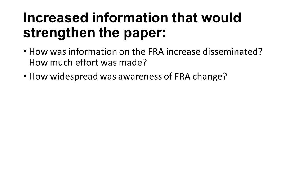 Increased information that would strengthen the paper: How was information on the FRA increase disseminated.
