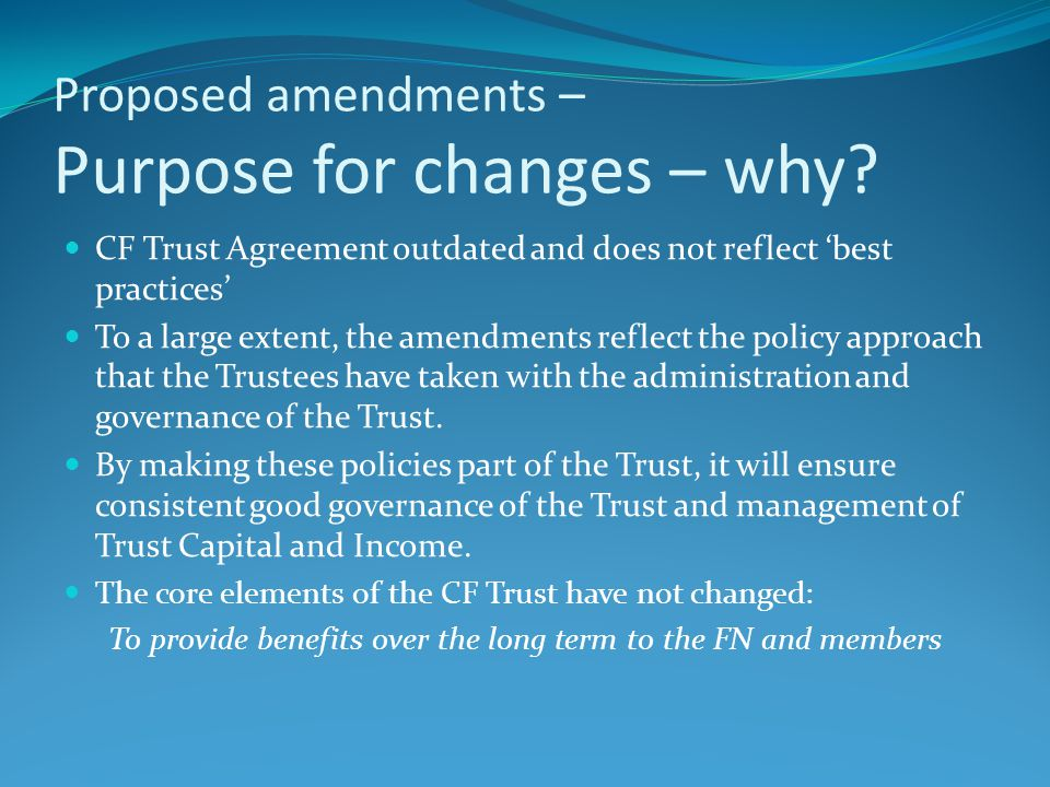 Proposed amendments – Purpose for changes – why.