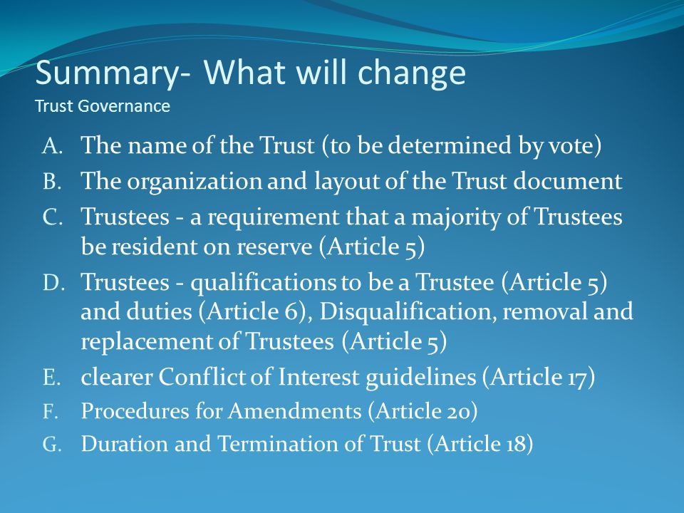 Summary- What will change Trust Governance A. The name of the Trust (to be determined by vote) B.