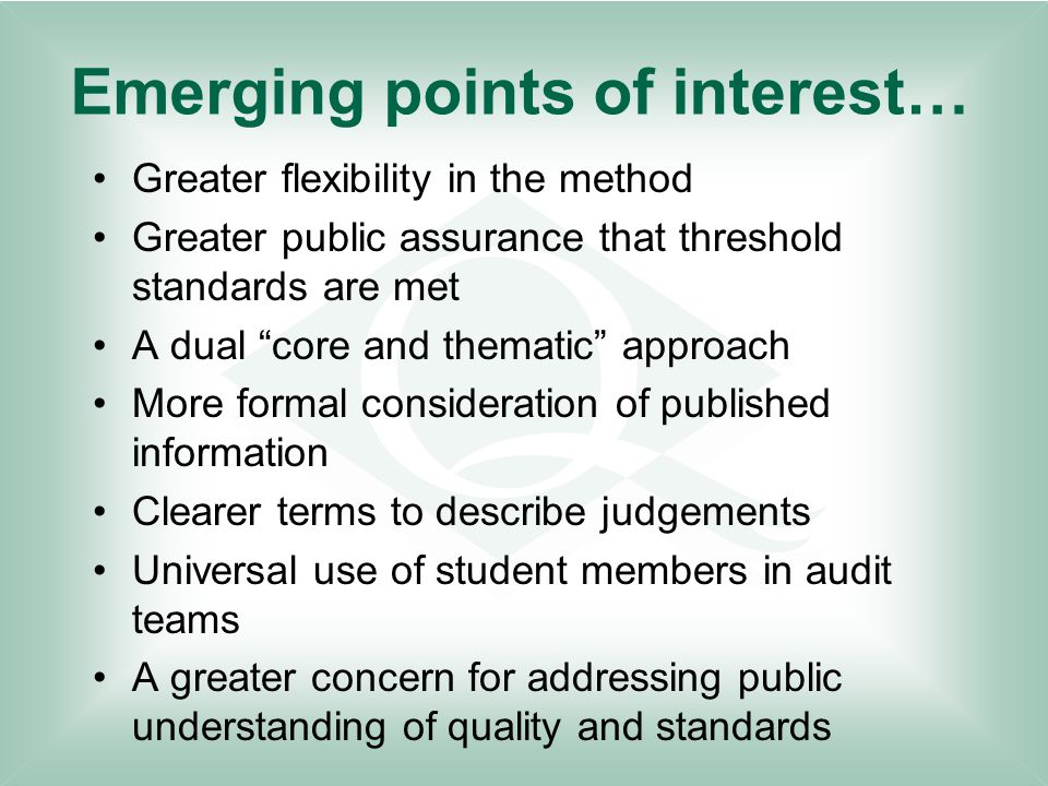 "Emerging points of interest… Greater flexibility in the method Greater public assurance that threshold standards are met A dual ""core and thematic"" ap"