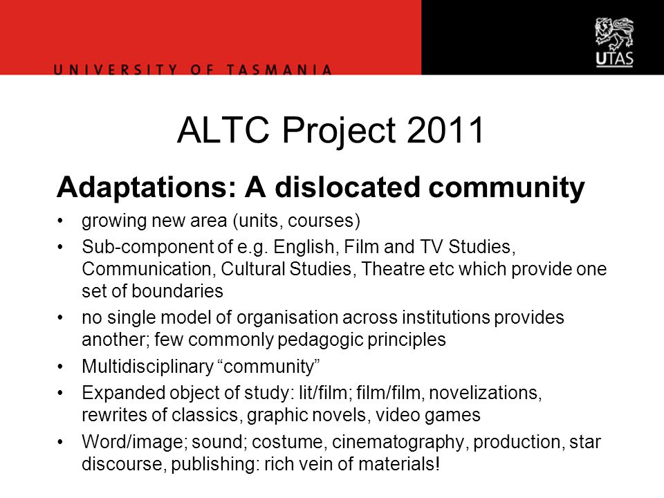 Vice-Chancellor's Office ALTC Project 2011 Adaptations: A dislocated community growing new area (units, courses) Sub-component of e.g.