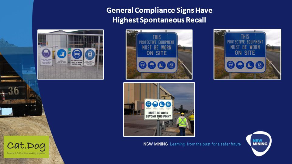 NSW MINING Learning from the past for a safer future General Compliance Signs Have Highest Spontaneous Recall