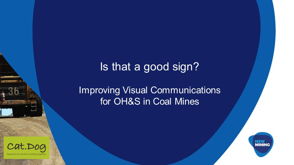 Is that a good sign? Improving Visual Communications for OH&S in Coal Mines