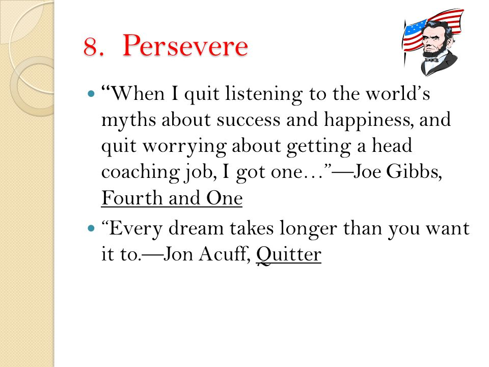 "8. Persevere "" When I quit listening to the world's myths about success and happiness, and quit worrying about getting a head coaching job, I got one…"