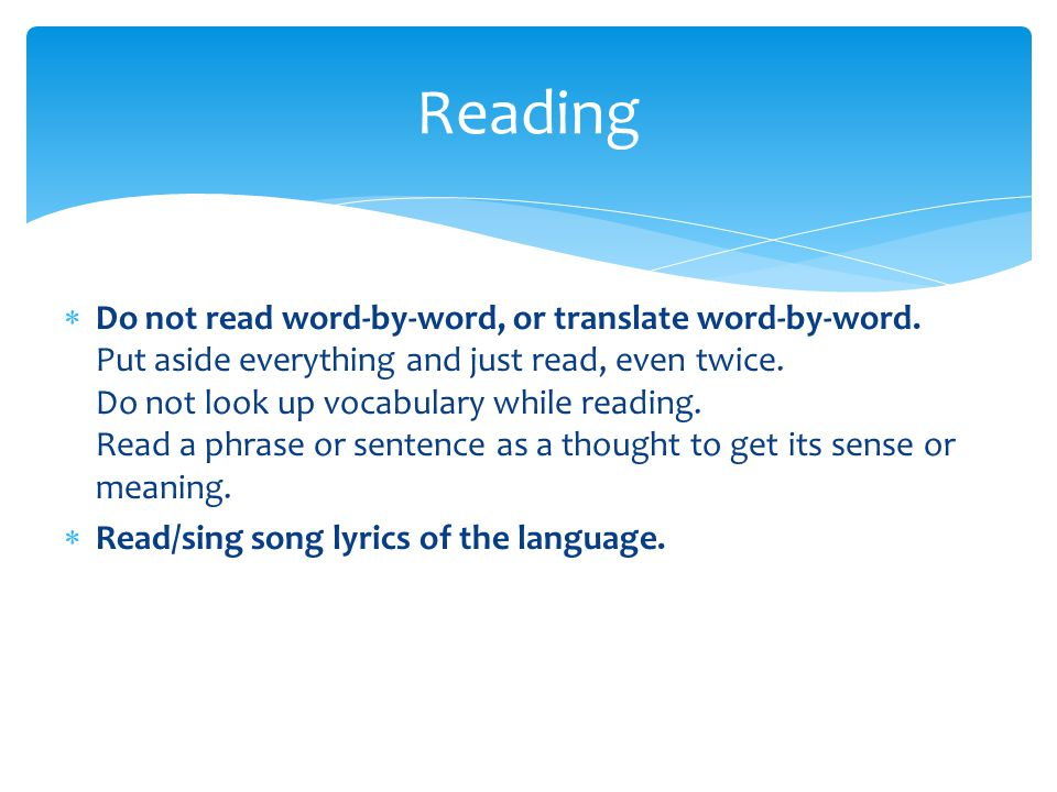  Do not read word-by-word, or translate word-by-word.