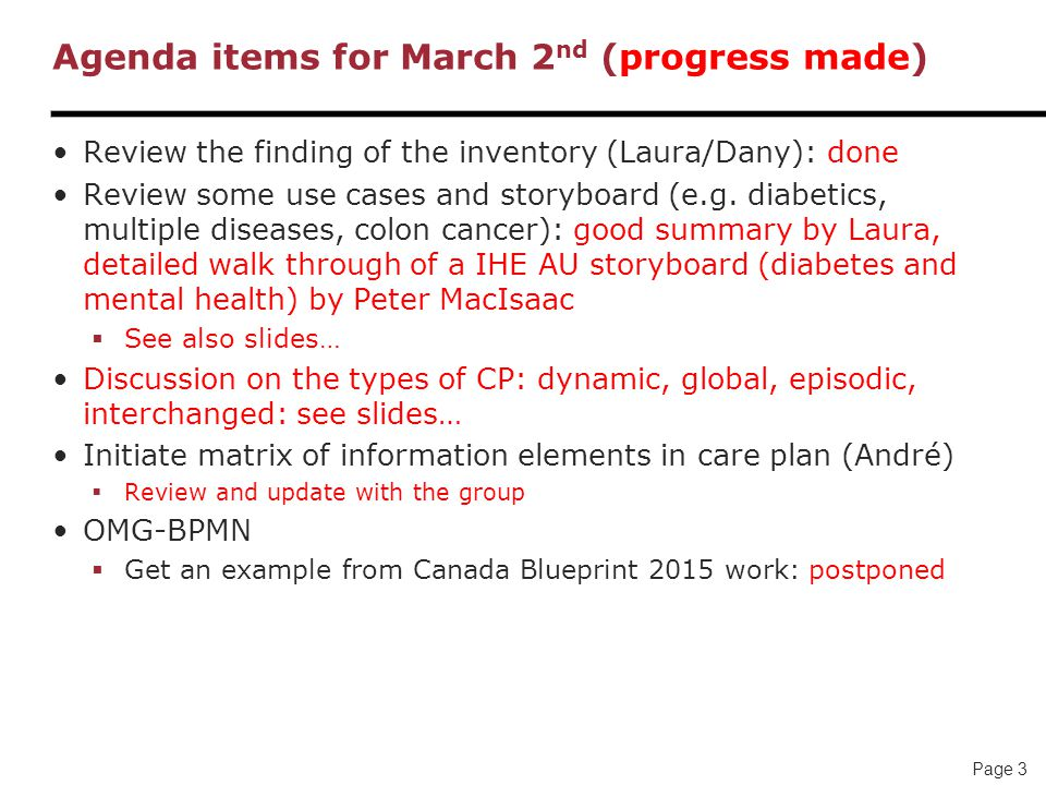 Page 3 Agenda items for March 2 nd (progress made) Review the finding of the inventory (Laura/Dany): done Review some use cases and storyboard (e.g.