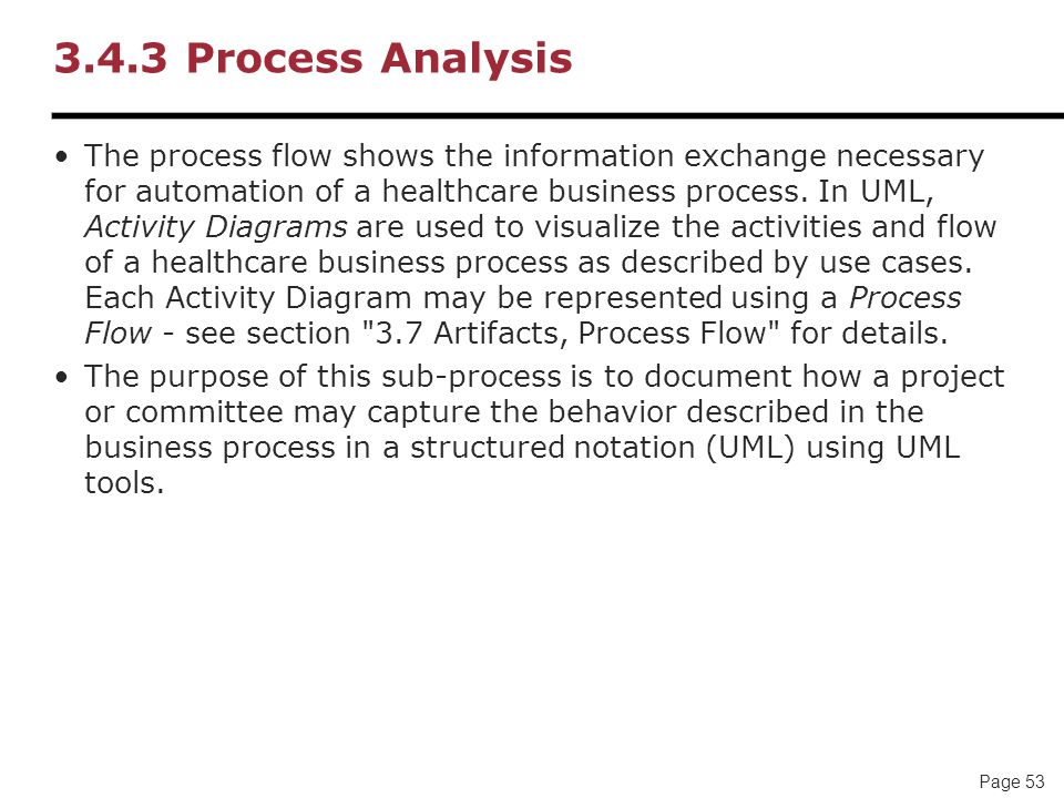 Page 53 3.4.3 Process Analysis The process flow shows the information exchange necessary for automation of a healthcare business process.