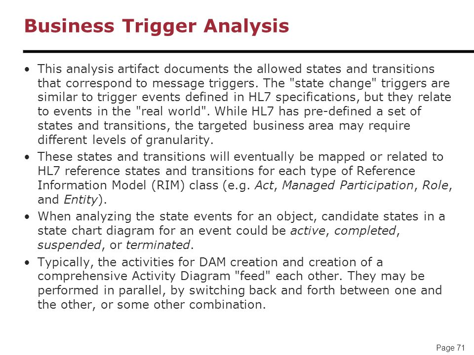 Page 71 Business Trigger Analysis This analysis artifact documents the allowed states and transitions that correspond to message triggers.
