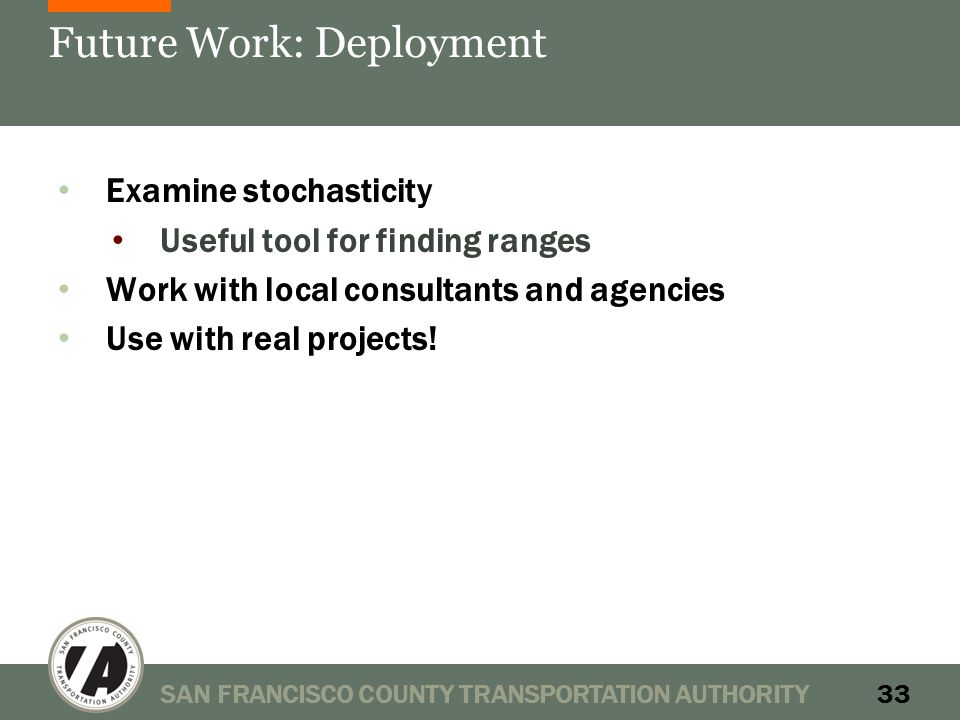 Future Work: Deployment Examine stochasticity Useful tool for finding ranges Work with local consultants and agencies Use with real projects.