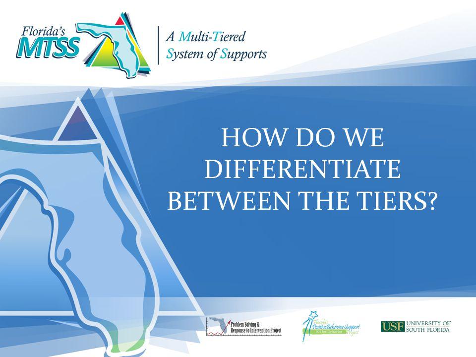 HOW DO WE DIFFERENTIATE BETWEEN THE TIERS
