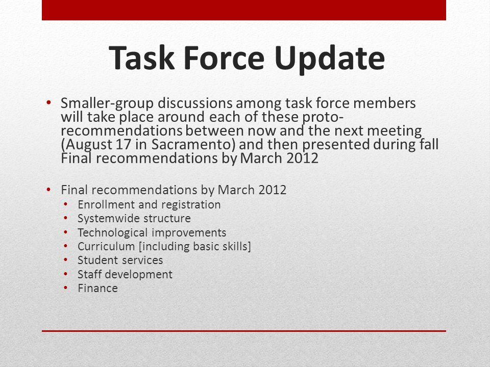 Task Force Update Smaller-group discussions among task force members will take place around each of these proto- recommendations between now and the n