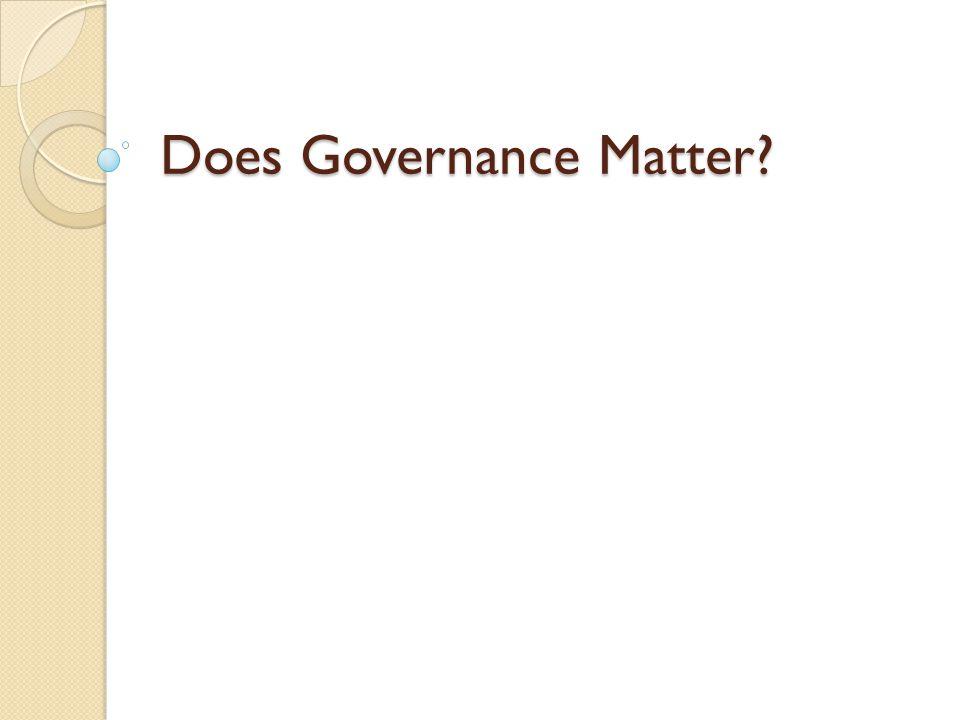 Does Governance Matter?