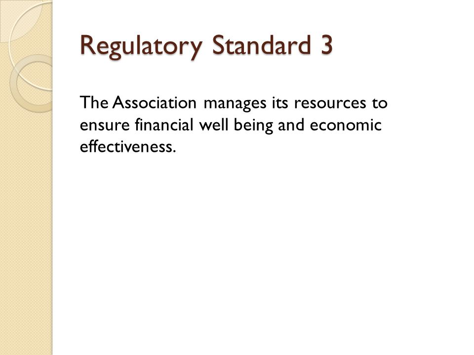The Association manages its resources to ensure financial well being and economic effectiveness.