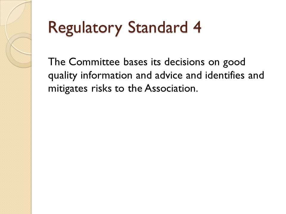 The Committee bases its decisions on good quality information and advice and identifies and mitigates risks to the Association.