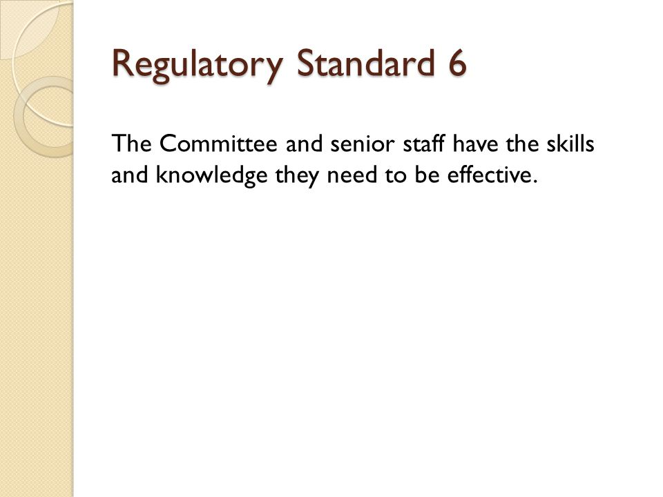 The Committee and senior staff have the skills and knowledge they need to be effective.