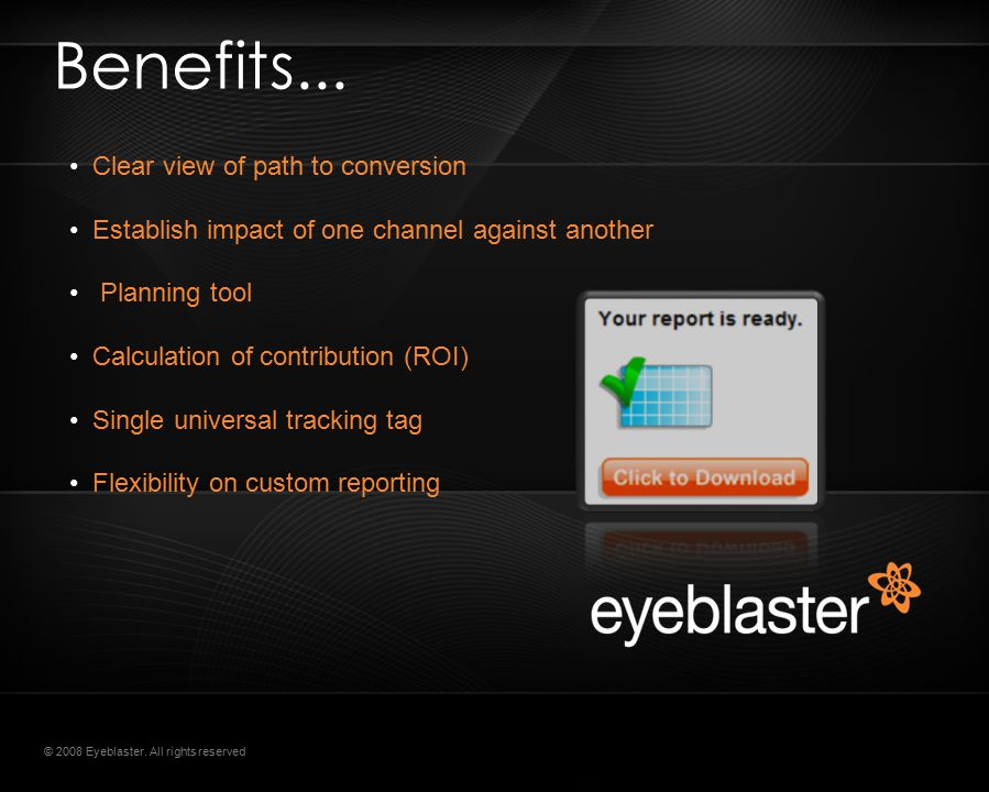 © 2008 Eyeblaster. All rights reserved Benefits...