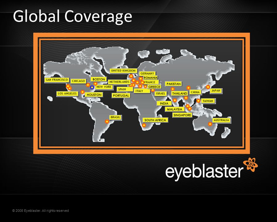 © 2008 Eyeblaster. All rights reserved Global Coverage