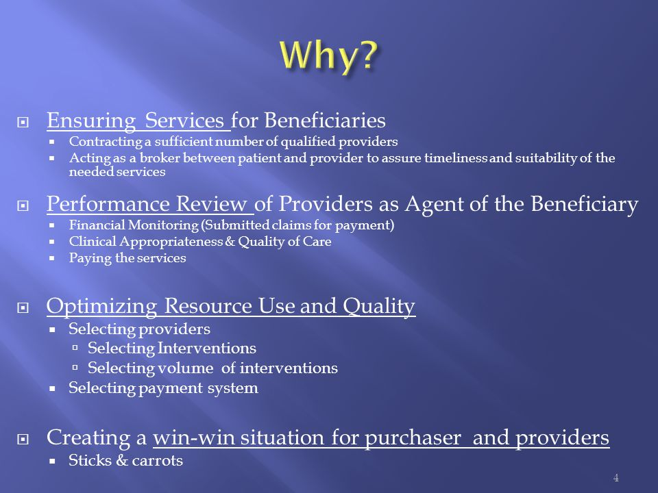  Ensuring Services for Beneficiaries  Contracting a sufficient number of qualified providers  Acting as a broker between patient and provider to as